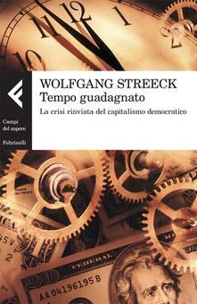 Tempo guadagnato. La crisi rinviata del capitalismo democratico - Wolfgang Streeck - copertina