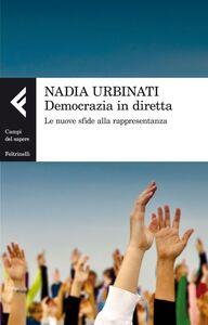 Libro Democrazia in diretta. Le nuove sfide alla rappresentanza Nadia Urbinati