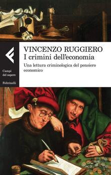 Filippodegasperi.it I crimini dell'economia. Una lettura criminologica del pensiero economico Image
