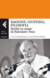 Foto Cover di Ragione, giustizia, filosofia. Scritti in onore di Salvatore Veca, Libro di  edito da Feltrinelli