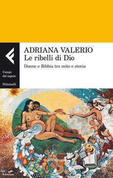 Antondemarirreguera.es Le ribelli di Dio. Donne e Bibbia tra mito e storia Image