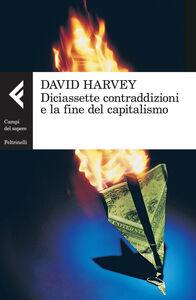 Libro Diciassette contraddizioni e la fine del capitalismo David Harvey