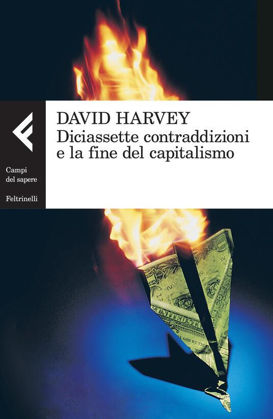 Diciassette contraddizioni e la fine del capitalismo - David Harvey - copertina