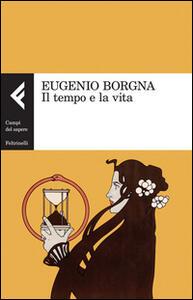 Il tempo e la vita - Eugenio Borgna - copertina