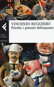 Libro Perché i potenti delinquono Vincenzo Ruggiero