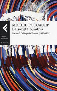 Libro La società punitiva. Corso al Collège de France (1972-1973) Michel Foucault