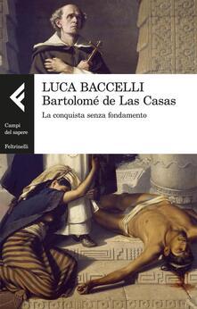 Winniearcher.com Bartolomé de Las Casas. La conquista senza fondamento Image