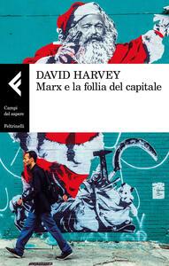 Marx e la follia del capitale