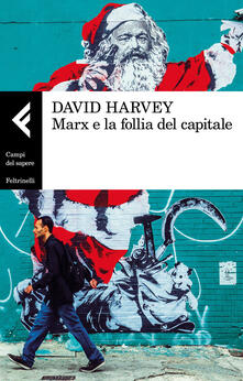 Marx e la follia del capitale - David Harvey - copertina