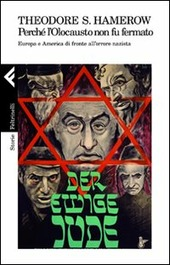 Perché l'olocausto non fu fermato. Europa a America di fronte all'orrore nazista