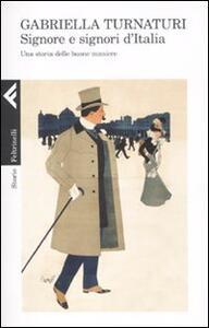 Signore e signori d'Italia. Una storia delle buone maniere - Gabriella Turnaturi - copertina