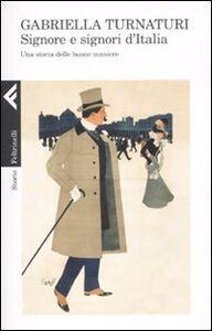 Foto Cover di Signore e signori d'Italia. Una storia delle buone maniere, Libro di Gabriella Turnaturi, edito da Feltrinelli