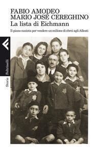 La lista di Eichmann. Il piano nazista per vendere un milione di ebrei agli Alleati - Fabio Amodeo,Mario Josè Cereghino - copertina