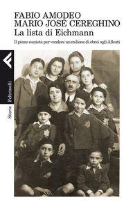 Libro La lista di Eichmann. Il piano nazista per vendere un milione di ebrei agli Alleati Fabio Amodeo , Mario Josè Cereghino