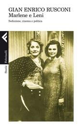 Marlene e Leni. Seduzione, cinema e politica