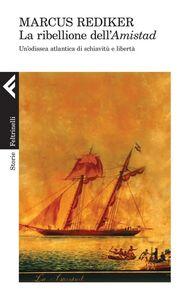 Libro La ribellione dell'Amistad. Un'odissea atlantica di schiavitù e libertà Marcus Rediker