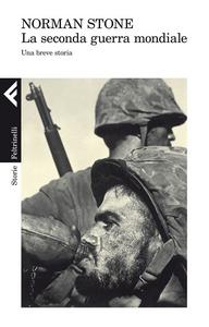 Libro La seconda guerra mondiale. Una breve storia Norman Stone