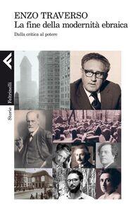Libro La fine della modernità ebraica. Dalla critica al potere Enzo Traverso