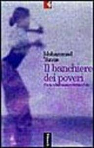 Foto Cover di Il banchiere dei poveri, Libro di Muhammad Yunus, edito da Feltrinelli