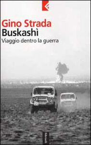 Libro Buskashì. Viaggio dentro la guerra Gino Strada