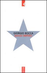 Libro Basso impero Giorgio Bocca