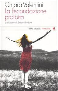 La fecondazione proibita - Chiara Valentini - copertina