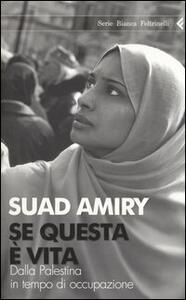 Se questa è vita. Dalla Palestina in tempo di occupazione - Suad Amiry - copertina