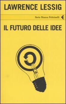 Il futuro delle idee - Lawrence Lessig - copertina