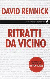 Foto Cover di Ritratti da vicino, Libro di David Remnick, edito da Feltrinelli