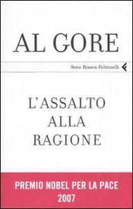 Libro L' assalto alla ragione. Un manifesto per la democrazia Al Gore