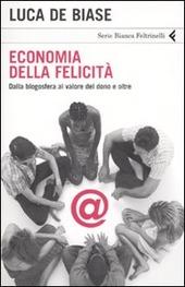 Economia della felicità. Dalla blogosfera al valore del dono e oltre
