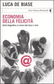 Economia della felicità. Dalla blogosfera al valore del dono e oltre - Luca De Biase - copertina