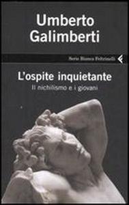 Libro L' ospite inquietante. Il nichilismo e i giovani Umberto Galimberti