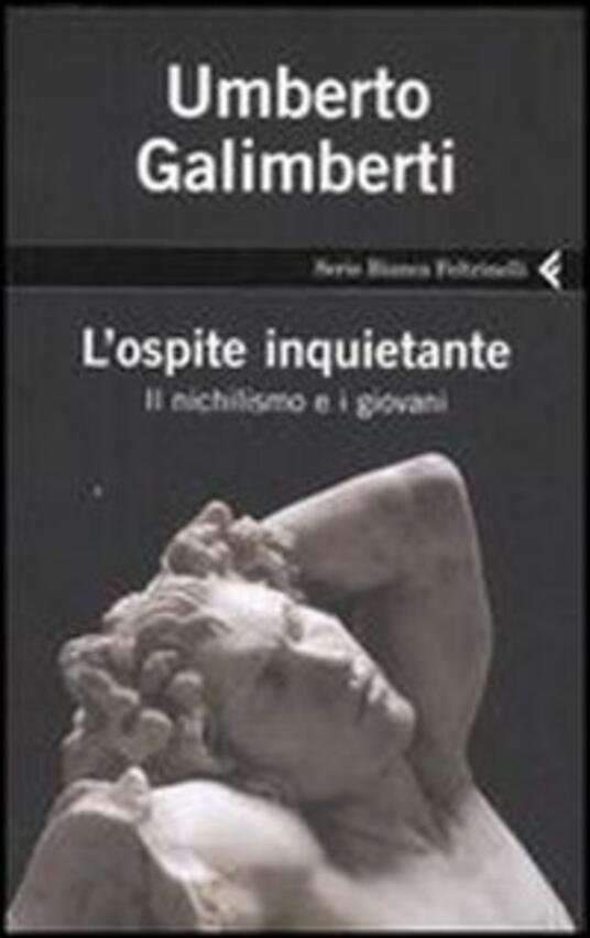 L' ospite inquietante. Il nichilismo e i giovani - Umberto Galimberti - copertina