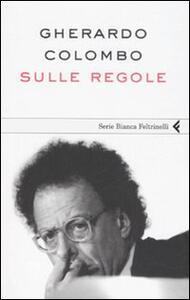 Sulle regole - Gherardo Colombo - copertina