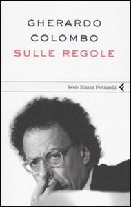 Libro Sulle regole Gherardo Colombo