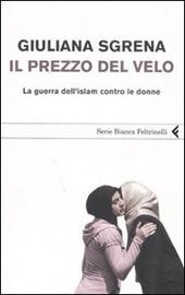 Il prezzo del velo. La guerra dell'Islam contro le donne