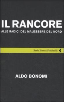 Il rancore. Alle radici del malessere del nord - Aldo Bonomi - copertina