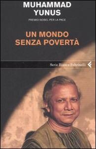 Un mondo senza povertà - Muhammad Yunus - copertina