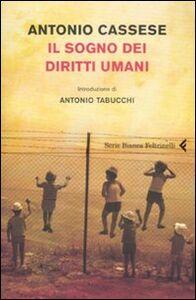 Foto Cover di Il sogno dei diritti umani, Libro di Antonio Cassese, edito da Feltrinelli