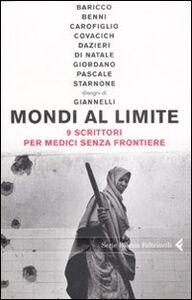 Libro Mondi al limite. Nove scrittori per Medici senza frontiere