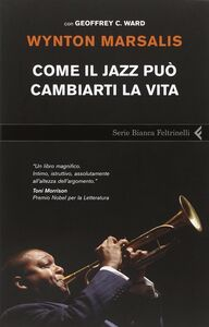 Libro Come il jazz può cambiarti la vita Wynton Marsalis