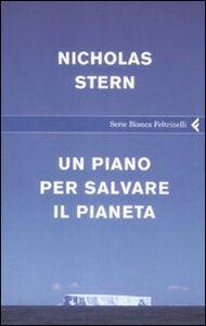 Foto Cover di Un piano per salvare il pianeta, Libro di Nicholas Stern, edito da Feltrinelli