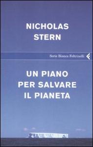 Libro Un piano per salvare il pianeta Nicholas Stern