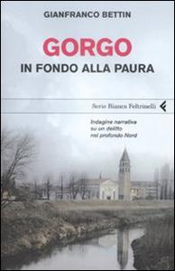 Libro Gorgo. In fondo alla paura Gianfranco Bettin