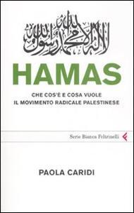Hamas. Che cos'è e cosa vuole il movimento radicale palestinese - Paola Caridi - copertina
