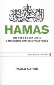 Libro Hamas. Che cos'è e cosa vuole il movimento radicale palestinese Paola Caridi