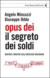 Opus Dei. Il segreto dei soldi. Dentro i misteri dell'omicidio Roveraro