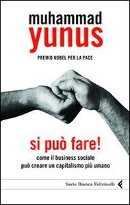 Libro Si può fare! Come il business sociale può creare un capitalismo più umano Muhammad Yunus