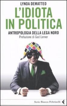 Aboutschuster.de L' idiota in politica. Antropologia della Lega Nord Image
